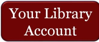Click here to access your library account, including checked-out items and fines.