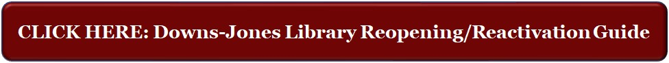 Clickable link to online resources and reopening procedures guide for the Downs-Jones Library.